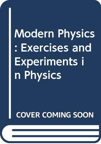 Modern Physics: Exercises and Experiments in Physics: J. E. Williams