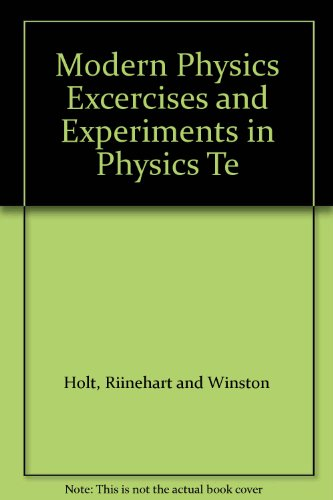 9780030619427: Modern Physics Excercises and Experiments in Physics Te