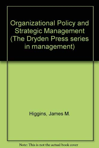 9780030619618: Organizational Policy and Strategic Management