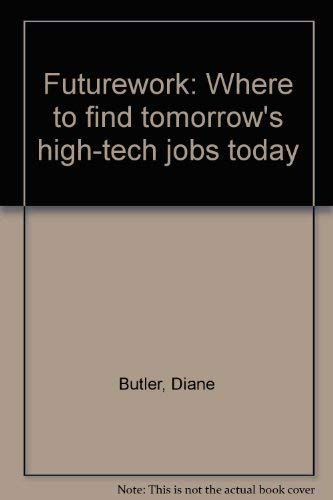 9780030619847: Futurework: Where to find tomorrow's high-tech jobs today