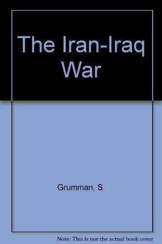 9780030620119: The Iran-Iraq war: Islam embattled (The Washington papers)