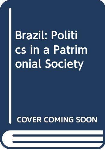 9780030620379: Brazil: Politics in a Patrimonial Society