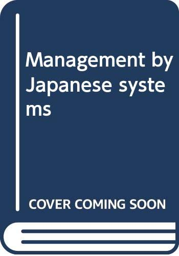 Management by Japanese Systems: Lee, Sang M.