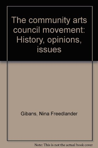 9780030620522: The community arts council movement: History, opinions, issues