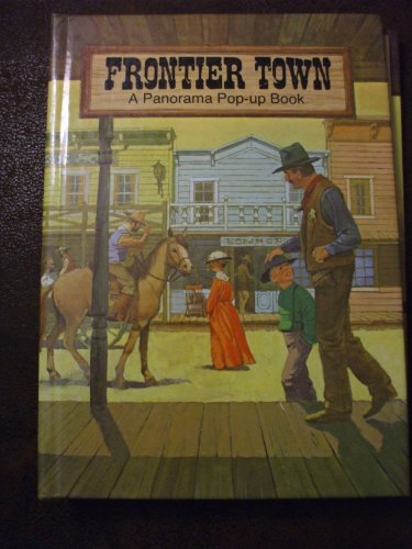 9780030620775: Frontier town (A Panorama pop-up book)