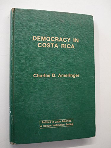 9780030621581: Democracy in Costa Rica (Politics in Latin America)