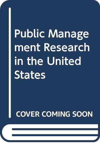 9780030621598: Public Management Research in the United States