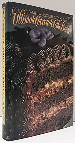 9780030621963: Pamella Asquith's Ultimate Chocolate Cake Book
