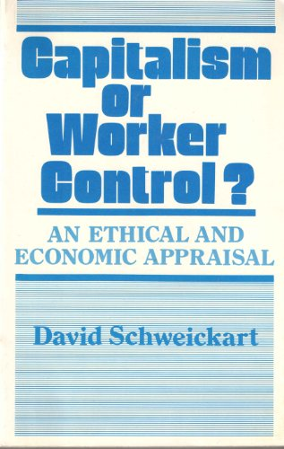 9780030622069: Capitalism or Worker Control?: An Ethical and Economic Appraisal [Hardcover] ...