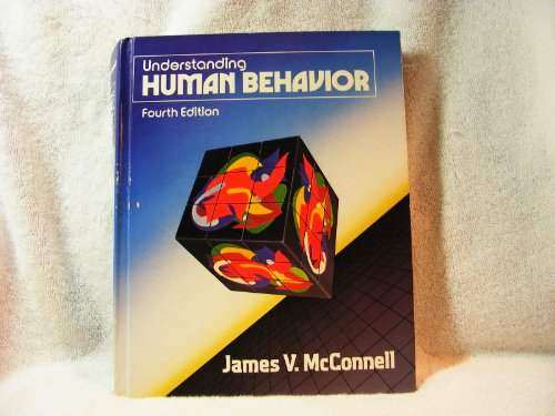 Understanding Human Behaviour: An Introduction to Psychology: McConnell, James V.