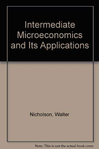 Intermediate Microeconomics and Its Applications (The Dryden: Nicholson, Walter