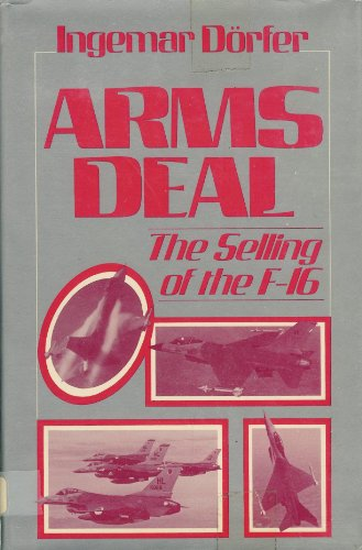 9780030623691: Arms Deal: Selling of the F-16