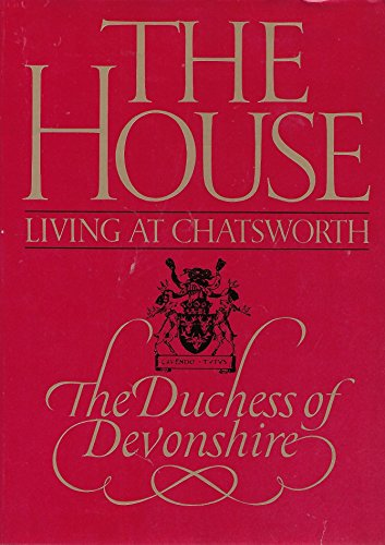 9780030624285: The House: Living at Chatsworth