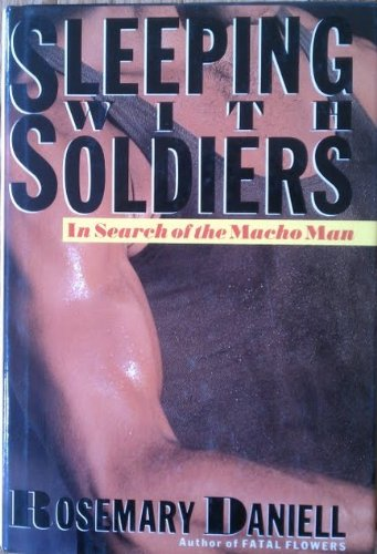 9780030624315: Sleeping With Soldiers: In Search of the Macho Man