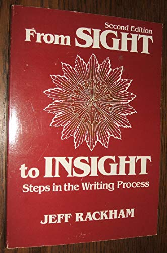 9780030624445: From Sight to Insight: Steps in the Writing Process
