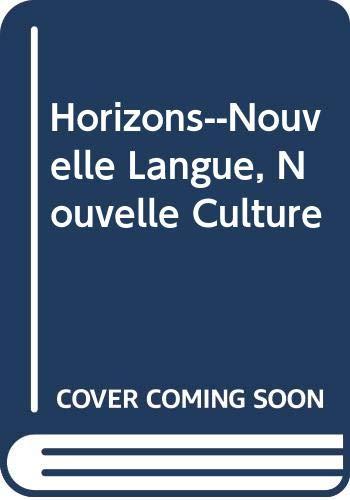 9780030624964: Horizons--Nouvelle Langue, Nouvelle Culture
