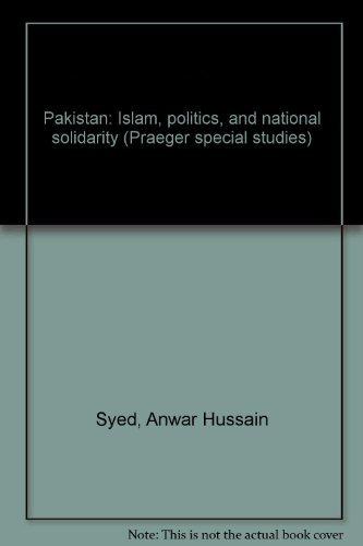 9780030625367: Pakistan: Islam, politics, and national solidarity