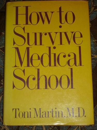 9780030625398: How to Survive Medical School