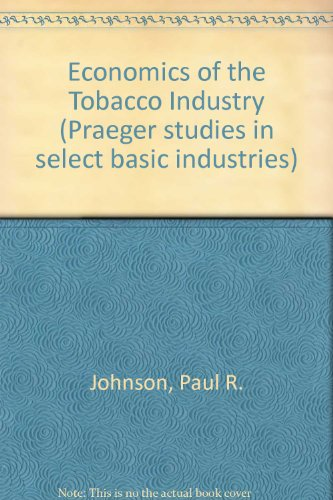 9780030625626: The economics of the tobacco industry