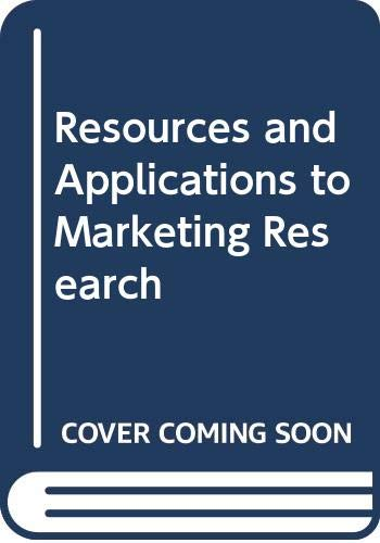 9780030626029: Resources and Applications to Marketing Research