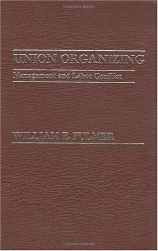 9780030626036: Union organizing: Management and labor conflict