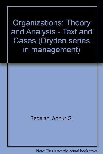 9780030626173: Organizations: Theory and Analysis - Text and Cases (Dryden series in management)