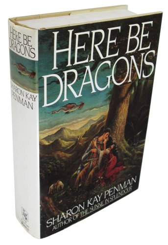 Here be Dragons: Penman, Sharon Kay