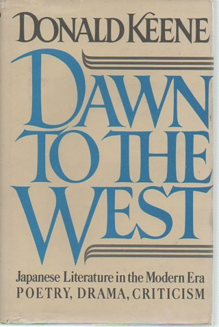 9780030628160: Dawn to the West: Japanese Literature of the Modern Era; Poetry, Drama, Criticism