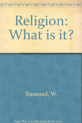 Religion, What Is It?: William Calloley Tremmel