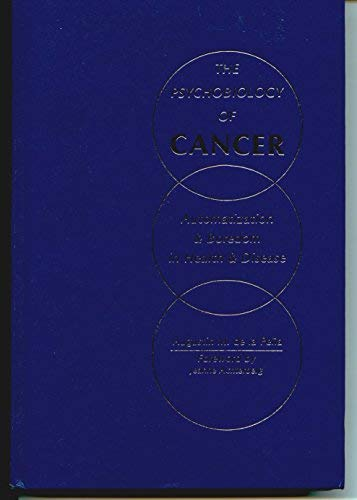 9780030628726: The psychobiology of cancer: Automatization and boredom in health and disease