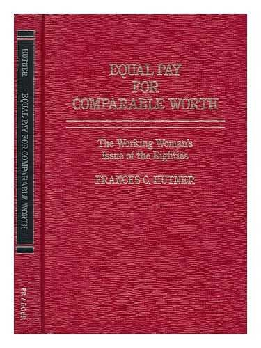 9780030628733: Equal Pay For Comparable Worth: The Working Woman's Issue of the Eighties