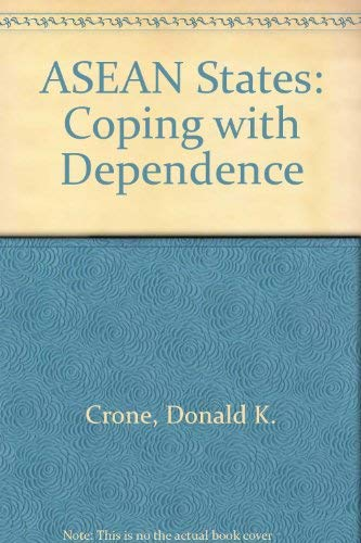 9780030629112: ASEAN States: Coping with Dependence