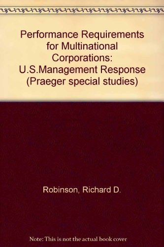 9780030629624: Performance Requirements for Multinational Corporations: U.S.Management Response