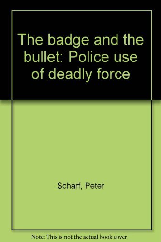 9780030629631: The badge and the bullet: Police use of deadly force