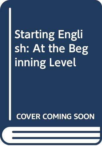 9780030629921: Starting English: At the Beginning Level (Holt/Cassell's foundation English book)