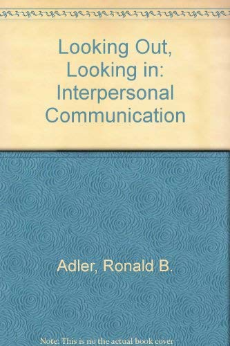 9780030629976: Looking Out, Looking in: Interpersonal Communication