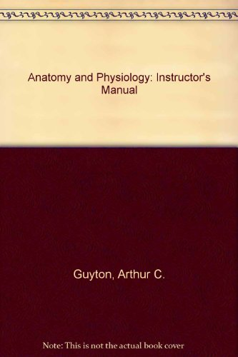 9780030631580: Anatomy and Physiology: Instructor's Manual