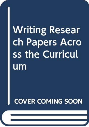 9780030631931: Writing Research Papers Across the Curriculum