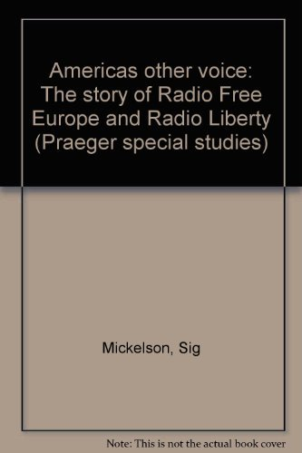 9780030632242: America's other voice: The story of Radio Free Europe and Radio Liberty