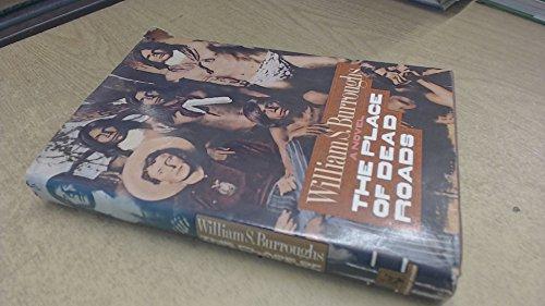 Place Of Dead Roads: Burroughs, William