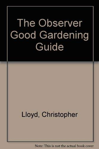9780030632617: The Observer Good Gardening Guide