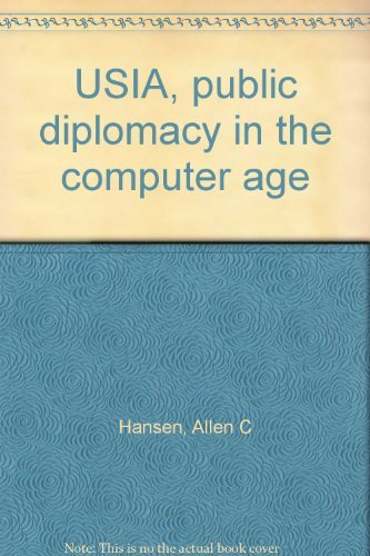 9780030632860: USIA, public diplomacy in the computer age