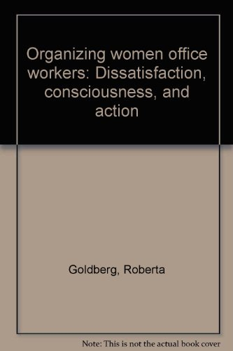 9780030632877: Organizing women office workers: Dissatisfaction, consciousness, and action