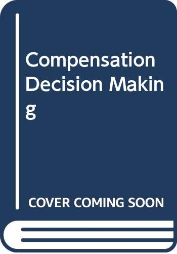 9780030633393: Compensation Decision Making (The Dryden Press series in management)