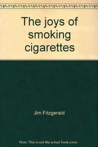 9780030633577: Title: The joys of smoking cigarettes