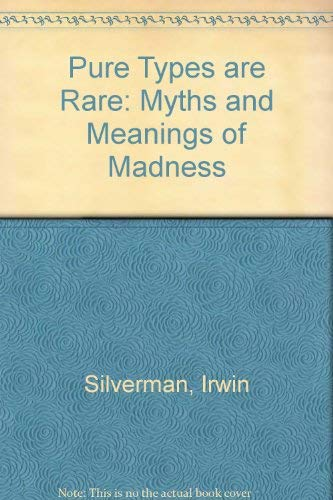 9780030633690: Pure Types are Rare: Myths and Meanings of Madness