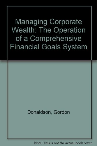 9780030634161: Managing Corporate Wealth: The Operation of a Comprehensive Financial Goals System