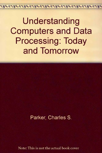 9780030634246: Understanding Computers and Data Processing: Today and Tomorrow