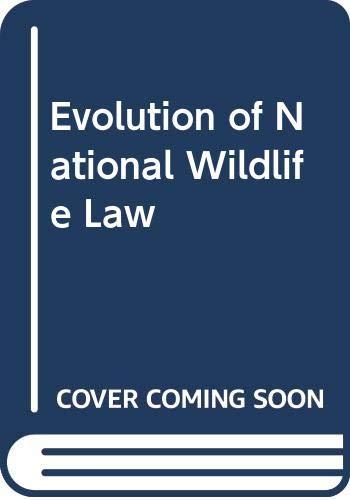 9780030635021: Evolution of National Wildlife Law