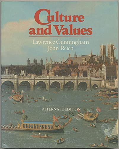 Culture and Values: Alternate Edition: Cunningham, Lawrence S.,